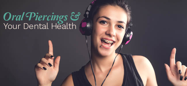 Oral Piercings and Your Dental Health